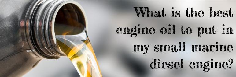 Marine Diesel Engine Oil Choice - SaltWaterDiesels.com